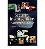 img - for [(Security Investigations: A Professional's Guide )] [Author: Larry Gene Nicholson] [Jan-2000] book / textbook / text book