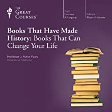 Books That Have Made History: Books That Can Change Your Life  by The Great Courses Narrated by Professor Rufus J. Fears