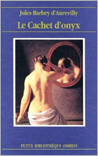 Jules Barbey d'Aurevilly - Le Cachet d'onyx (French Edition)
