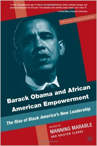 Barack Obama and African American Empowerment : the Rise of Black America's New Leadership