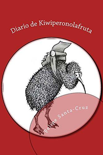 Diario de Kiwiperonolafruta: La obra completa