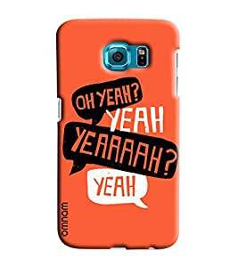 Omnam Quote Oh Yeah Yeah Yeah Printed Designer Back Cover Case For Samsung Galaxy S7