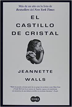 El castillo de cristal/ The Glass Castle (Spanish Edition) by Walls