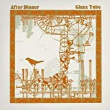 Glass Tube by After Dinner