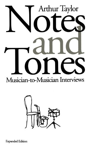 Notes and Tones: Musician-to-Musician Interviews, by Arthur Taylor