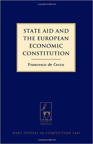 State Aid and the European Economic Constitution (Hart Studies in Competition Law)