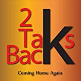 2 Taks Back – Coming Home Again (2012)