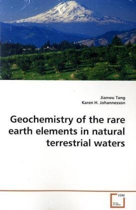 geochemistry-of-the-rare-earth-elements-in-natural-terrestrial-waters-by-jianwu-tang-2009-09-01