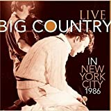 Live in New York City-1986 Big Country