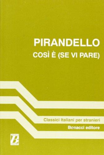 Cosi e - SE VI Pare (a Cura DI P E Balboni) (Fiction, Poetry & Drama) (Italian Edition)