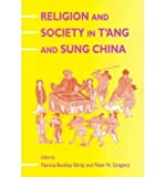 Religion and Society in T'Ang and Sung China (0824815122) by Patricia Buckley Ebrey