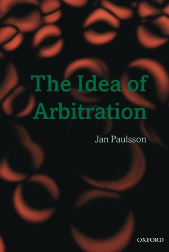 The Idea of Arbitration (Clarendon Law Series)
