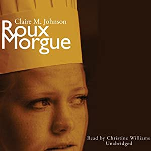 Roux Morgue: A Mary Ryan, Pastry Chef Mystery | [Claire M. Johnson]