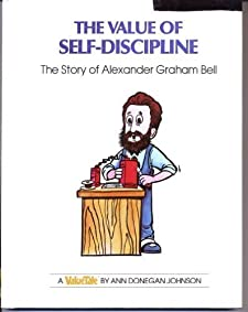 The Value of Self-Discipline: The Story of Alexander Graham Bell (Valuetales) by Ann Donegan Johnson and Steve Pileggi