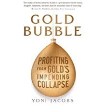 Gold Bubble: Profiting From Gold's Impending Collapse (       UNABRIDGED) by Yoni Jacobs Narrated by Norman Dietz