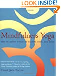 Mindfulness Yoga: The Awakened Union...