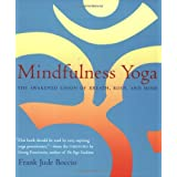 Mindfulness Yoga: The Awakened Union of Breath, Body, and Mindby Frank Jude Boccio