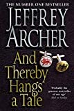JEFFREY ARCHER JEFFREY ARCHER AND THEREBY HANGS A TALE