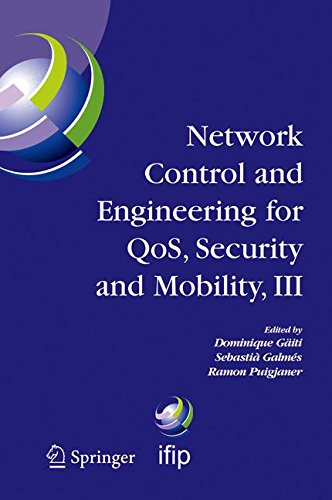 Network Control And Engineering For Qos, Security And Mobility, III: IFIP TC6/ WG6.2 6.6, 6.7 and 6.8 Third International Conference on Network ... Security and Mobility, NetCon 2004 on Nove