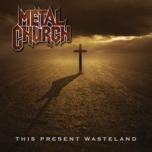 Metal Church - This Present Wasteland - Zortam Music