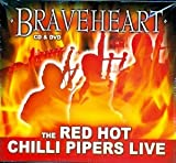 The Red Hot Chili Pipers Braveheart Live CD / DVD