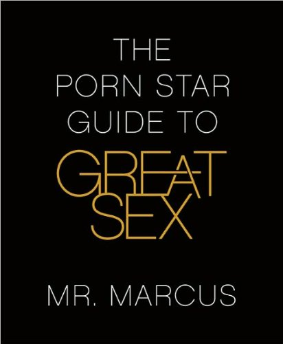 Mr. Marcus'sThe Porn Star Guide to Great Sex [Hardcover](2010), by M., (Author) Marcus