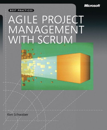 Agile Project Management with Scrum (Developer Best Practices): Ken Schwaber: 9780735619937: Amazon.com: Books