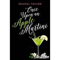 Kendal Taylor's Once Upon An Apple Martini Kindle eBook for Free