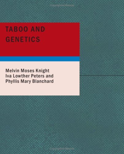 Taboo And Genetics: A Study Of The Biological, Sociological And Psychological Foundation Of The Family