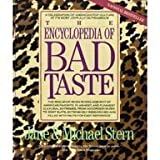 The Encyclopedia of Bad Taste (0060921218) by Stern, Jane