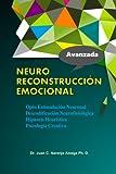img - for Neuro Reconstruccion Emocional: Hipnosis Heuristica Opto Estimulacion Neuronal Descodificacion Neurofisiologica Psicologia de la conducta (Spanish Edition) book / textbook / text book