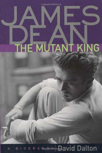 James Dean: The Mutant King by David Dalton