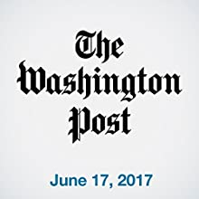 June 17, 2017 Newspaper / Magazine by  The Washington Post Narrated by Sam Scholl