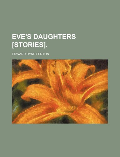 Eve's daughters [stories].