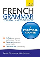 French Grammar You Really Need To Know: Teach Yourself (Teach Yourself Language Reference) (English Edition)