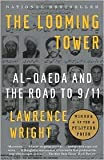 Image of The Looming Tower: Al-Qaeda and the Road to 9/11 by Lawrence Wright