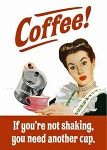 Coffee, If You'Re Not Shaking... Funny Fridge Magnet (Hb)