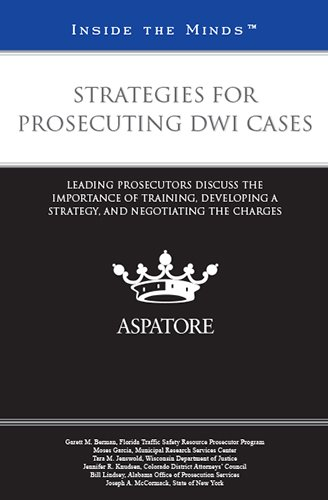 strategies-for-prosecuting-dwi-cases-leading-prosecutors-discuss-the-importance-of-training-developi