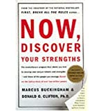 Now, Discover Your Strengths [ NOW, DISCOVER YOUR STRENGTHS ] by Buckingham, Marcus (Author) Jan-29-2001 [ Hardcover ]
