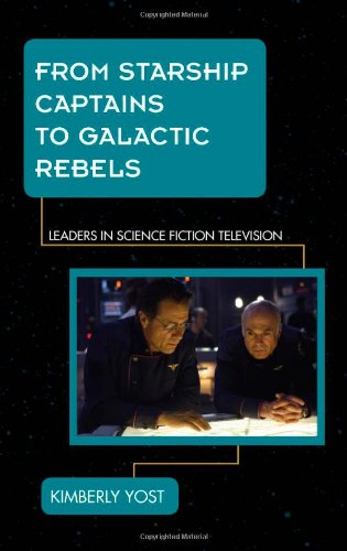 From Starship Captains to Galactic Rebels: Leaders in Science Fiction Television