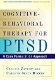 Cognitive-behavioral therapy for PTSD : a case formulation approach /