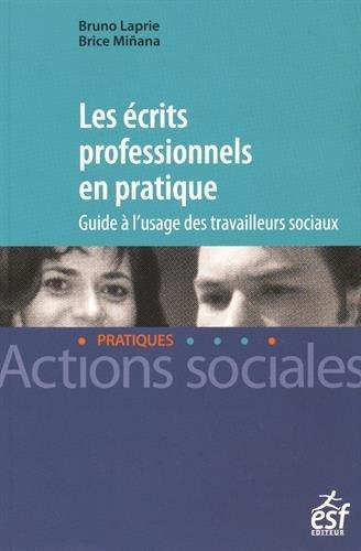 Les écrits professionnels en pratique : Guide à l'usage des travailleurs sociaux