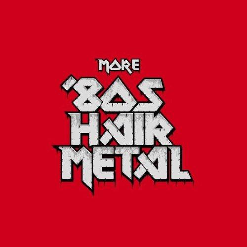 More 80 S Hair Metal