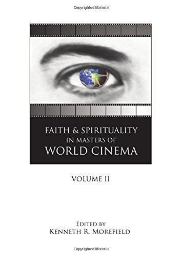 Faith and Spirituality in Masters of World Cinema: Volume II