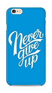 AMEZ never give up Back Cover For Apple iPhone 6s Plus