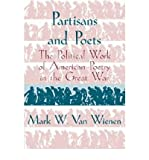 img - for [(Partisans and Poets: The Political Work of American Poetry in the Great War)] [Author: Mark W.Van Wienen] published on (February, 1997) book / textbook / text book