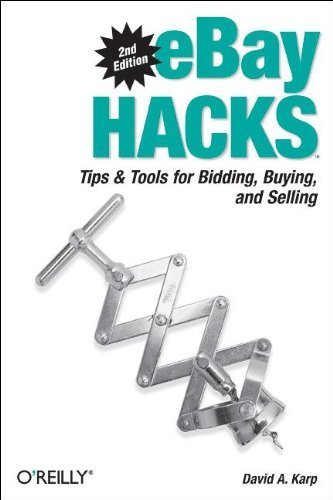 ebay-hacks-2nd-edition-tips-tools-for-bidding-buying-and-selling-2nd-edition-by-david-a-karp-2005-pa