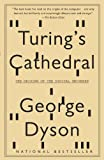 Turings Cathedral: The Origins of the Digital Universe (Vintage)