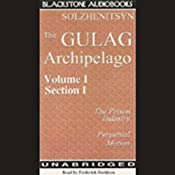 The Gulag Archipelago: Volume I Section I: The Prison Industry, Perpetual Motion | [Aleksandr Solzhenitsyn]