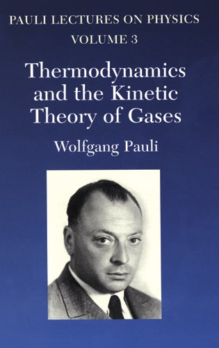 Pauli lectures on physics - Thermodynamics and the kinetic theory of gases